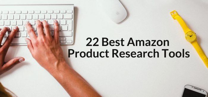 22 Amazon Product Research Tool FBA Sellers Should Know 2019