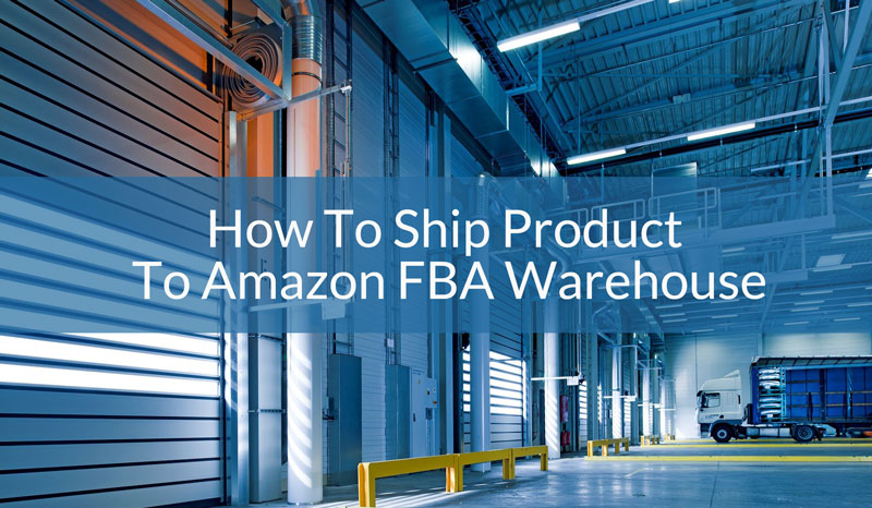 Ship-Product-To-Amazon-FBA-Warehouse