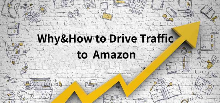 How & Why to Drive External Traffic to Your Amazon Listings