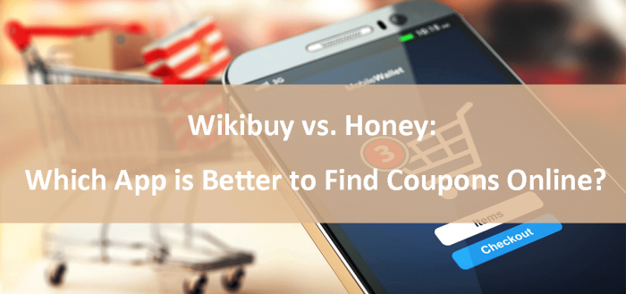Wikibuy vs. Honey-Which App is Better to Find Coupons Online