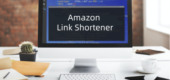 An Ultimate Guide to Amazon Link Shortener